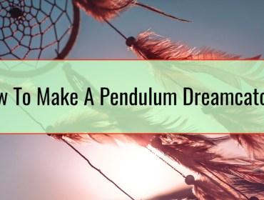 How To Make A Pendulum Dreamcatcher