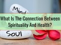 What Is The Connection Between Spirituality And Health