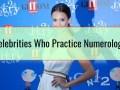 Celebrities Who Practice Numerology