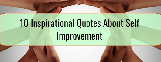 10 Inspirational Quotes About Self Improvement