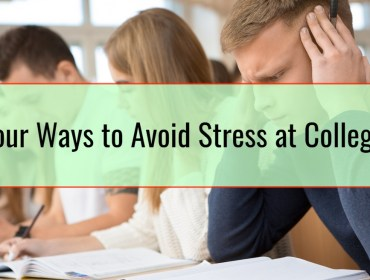 Four Ways to Avoid Stress at College