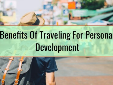Benefits Of Traveling For Personal Development