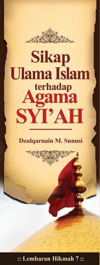 Ulama Islam Menolak Syi'ah