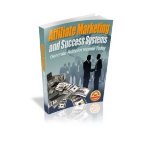 Affiliate Marketing Success Systems