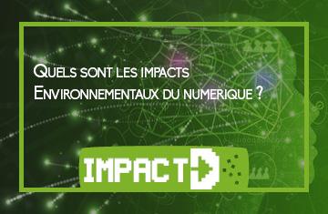 Quels sont les impacts environnementaux du numérique ?