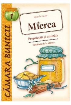 Mierea - Proprietati si utilizari, retete mancaruri, bauturi, sanatate, cosmetice, pe baza de miere e-carteata.ro