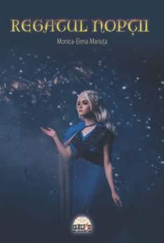 Regatul nopții - Monica Elena Mariuța e-carteata.ro