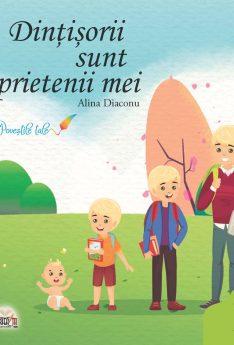 Dintisorii sunt prietenii mei, Alina Diaconu e-carteata.ro