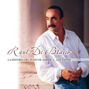 Raul di Blasio - La Historia Del Piano De América (Album 2006)