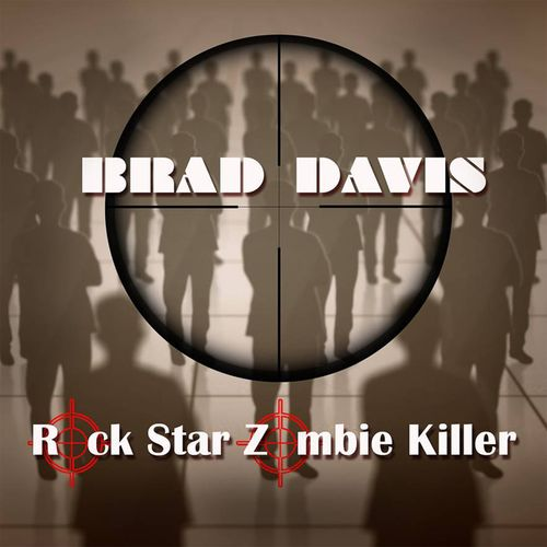 Brad Davis – Rock Star Zombie Killer