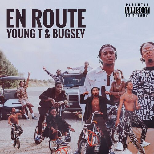 Young T & Bugsey – En Route
