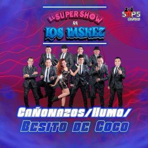 El Super Show de los Vaskez - Cañonazos / Humo / Besito de Coco (Single 2019)