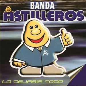 Banda Astilleros - Lo Dejaría Todo (Album 2020)