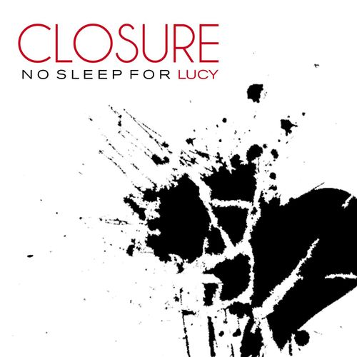 No Sleep For Lucy – Closure