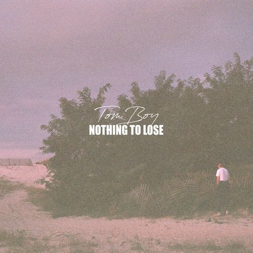 Tom Boy – Nothing to Lose