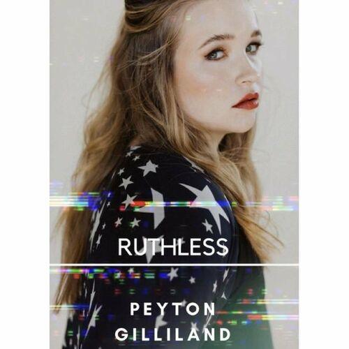 Peyton Gilliland – Ruthless
