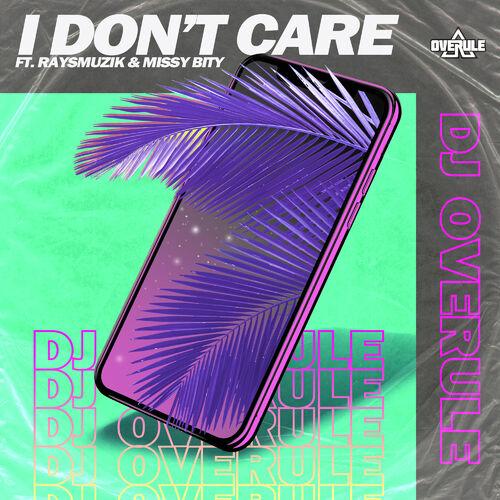 DJ Overule – I Don't Care