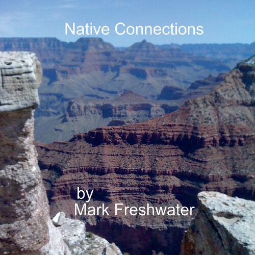 Mark Freshwater – Native Meditations