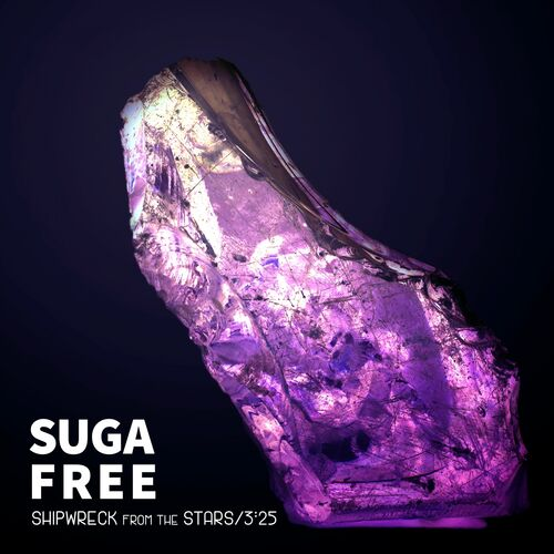 Sugafree – Shipwreck from the Stars