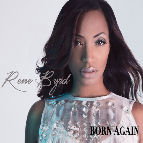 Rene Byrd – Born Again