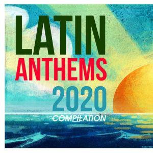 Various Artists - Latin Anthems 2020 Compilation (Album 2020)