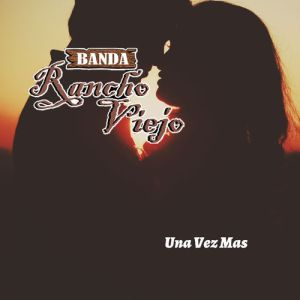 Banda Rancho Viejo - Una Vez Mas (Album 2020)