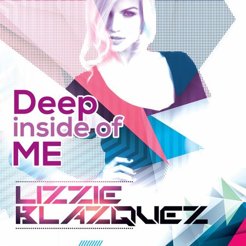 Lizzie Blazquez – Deep Inside Of Me