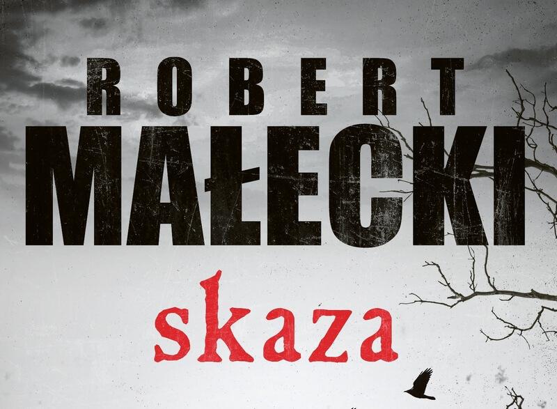 Skaza – są ciała nie ma zbrodni – Robert Małecki – recenzja