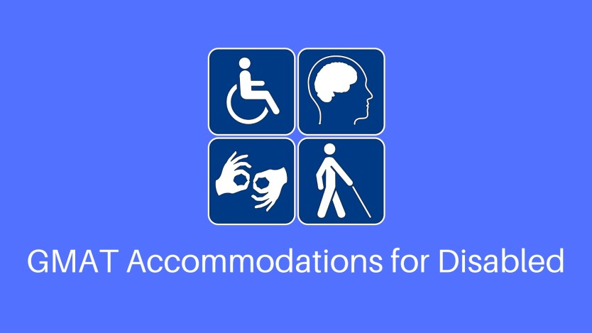 GMAT Accommodations for disabled | List of GMAT Disabilities