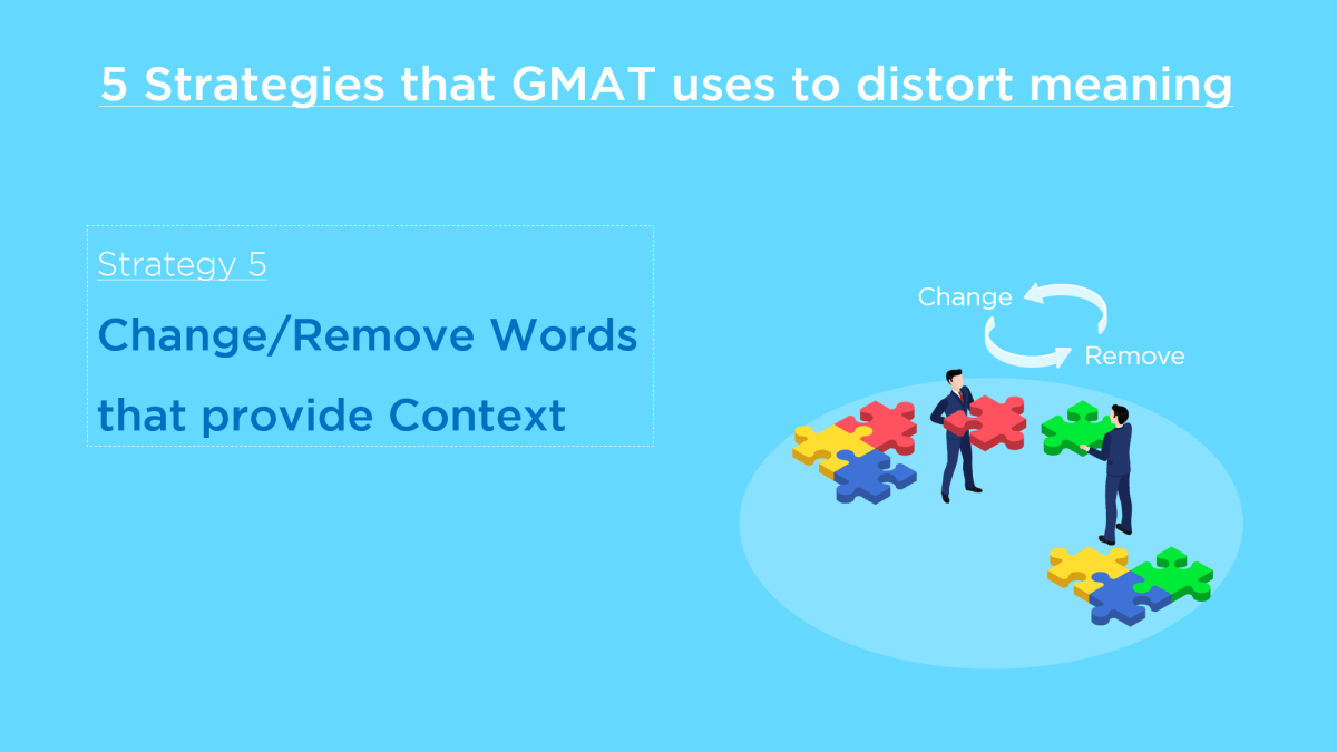 GMAT Meaning - Change:Remove Words that provide Context