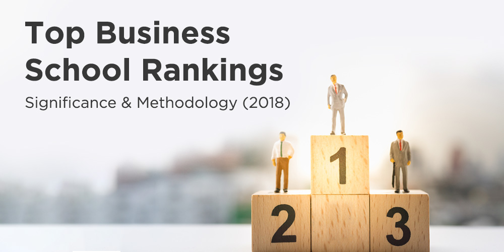 business school rankings 2018 | b school ranking methodology