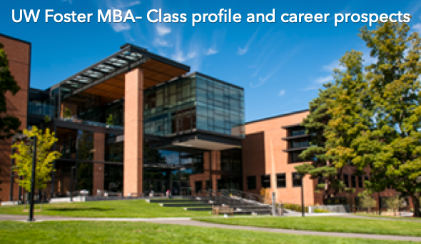 Foster School of Business MBA class profile, employment report, notable alumni