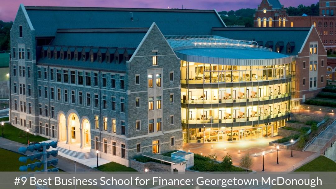 Best Business School for Finance #9 - Georgetown McDonough - Top MBA Program in Finance