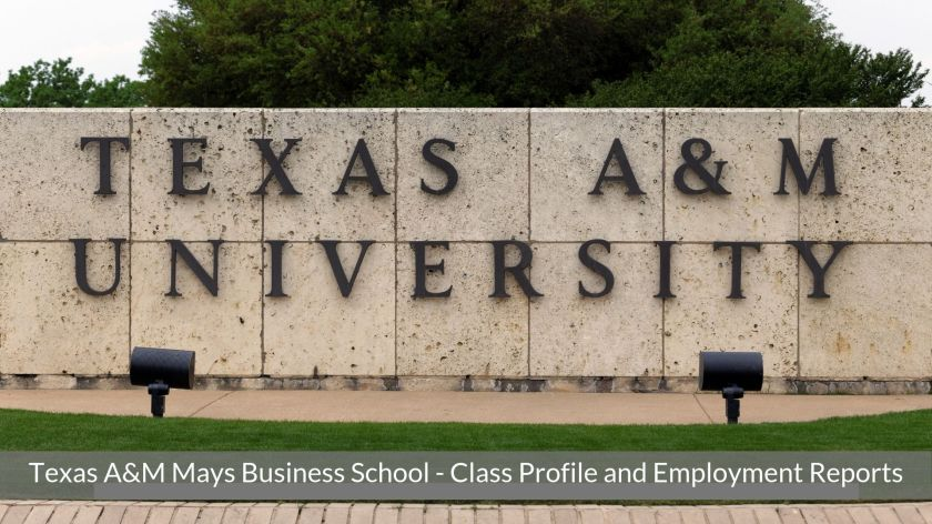 Texas A&M Mays Business School - Mays MBA Programs - Class Profile _ Notable Alumni _ Employment Reports
