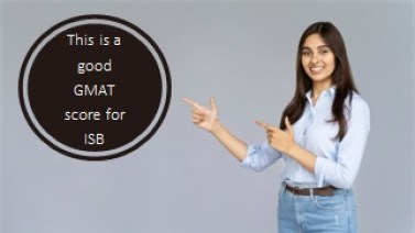 710 or more good gmat score for ISB