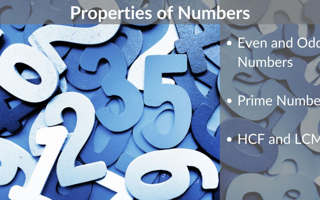 Properties of Numbers – Even & Odd | Prime | HCF & LCM