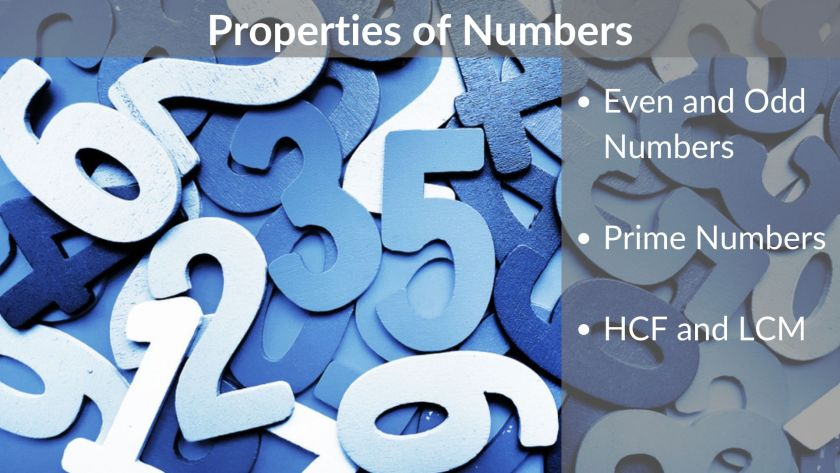 Properties of Numbers - Even and Odd - Prime numbers - HCF and LCM