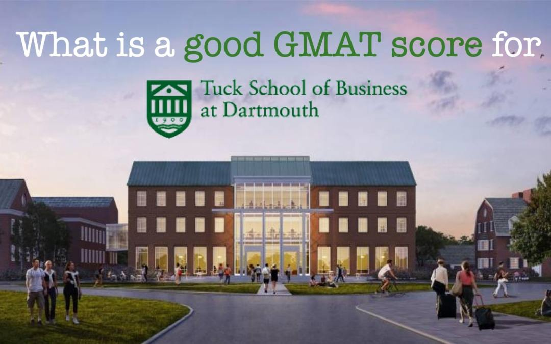 What is a good GMAT score for Dartmouth Tuck
