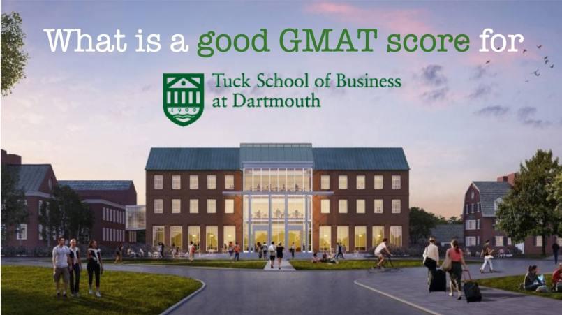 Good GMAT score for Dartmouth Tuck
