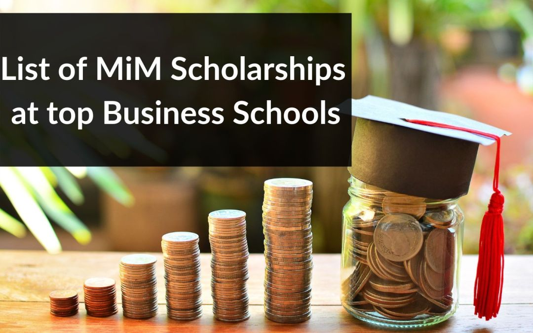List of Masters in Management Scholarships – MiM Scholarships at Top Business Schools