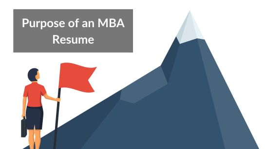 Purpose of the MBA resume