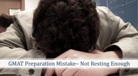 GMAT prep mistake- not resting enough
