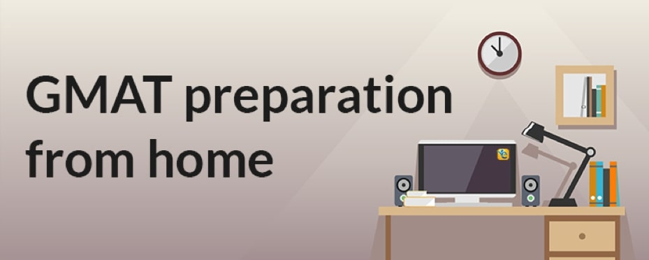 How to prepare for the GMAT at home
