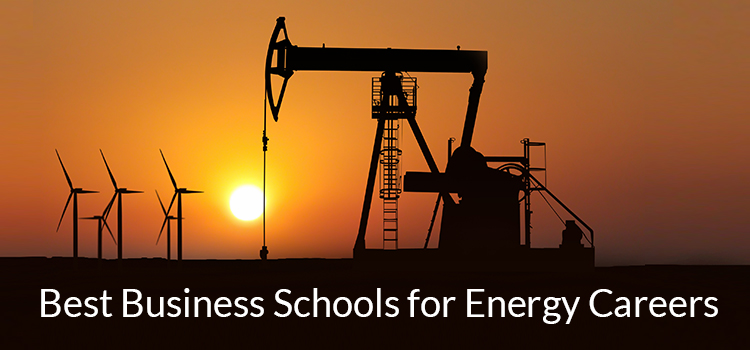 Top 10 Business Schools for a career in Energy
