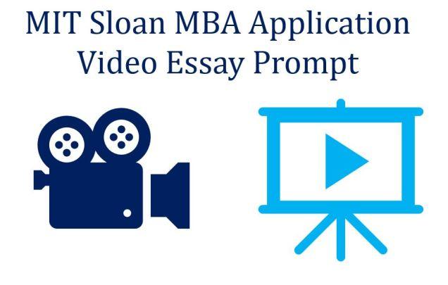 MIT Sloan MBA essays video prompt
