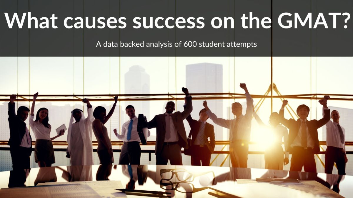What causes success on the GMAT