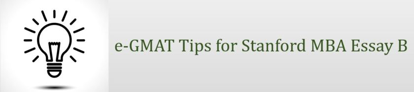 e-GMAT tips for Stanford MBA essay B