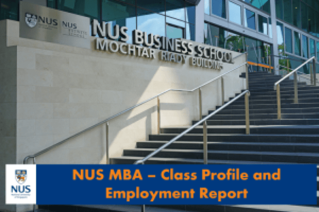 NUS MBA class profile, Placement, Fees, and deadlines