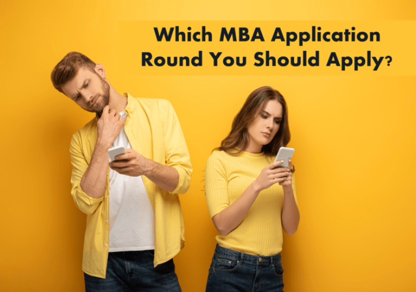 MBA Application Deadlines - which Round to Apply for?