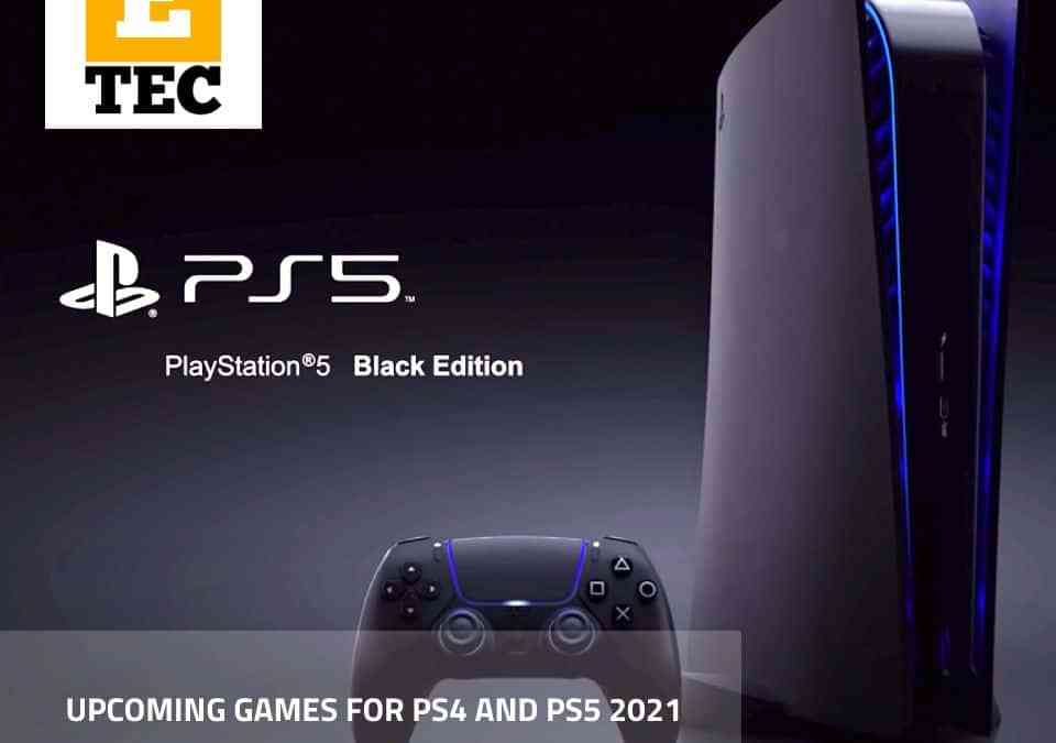 UPCOMING GAMES FOR PS4 AND PS5 2021